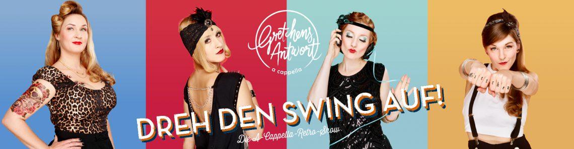 Vier Portraits von Sängerinnen und Text Gretchens Antwort präsentiert Dreh den Swing auf - Die A-Capella-Retro-Show.
